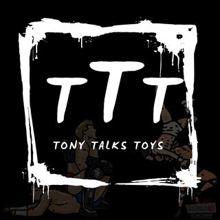 The Tony Talks Toys Marathon!