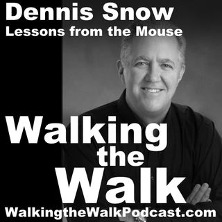051 Dennis Snow - Lessons from the Mouse