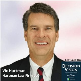 Decision Vision Episode 85: How do People Decide to Become White Collar Criminals? – An Interview with Vic Hartman, The Hartman Firm, LLC