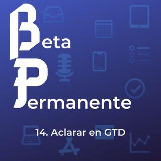 BP14 - Aclarar en GTD