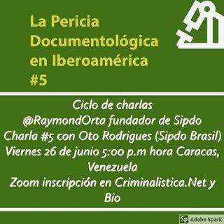 La Prueba Pericial Documentológica en Iberoamérica #5 con Oto Rodrigues y Celso Del Piccia Sipdo Brasil