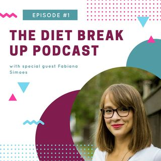 Episode #1: Why Diets Are Actually Keeping You From Your Weight Loss Goal with Fabiana Simões