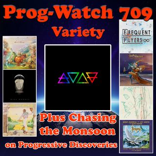 Episode 709 - Variety + Chasing the Monsoon on Progressive Discoveries