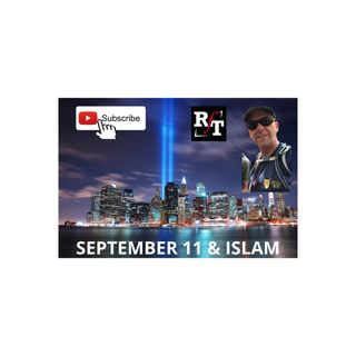 Islam & September 11th - 9:16:20, 8.39 PM