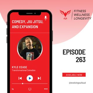 Episode 263: Comedy, Jiu Jitsu, and Expansion with Kyle Cease