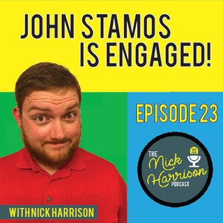 Episode 23: John Stamos Is Engaged & We Guess Katelyn's Age By Food