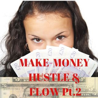 #Make Money-Hustle & Flow Pt.2