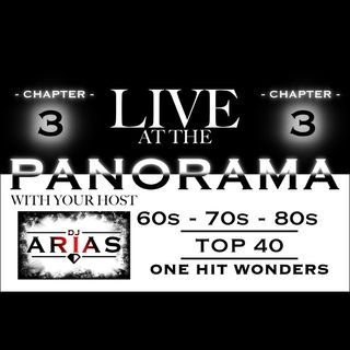 LIVE AT THE PANORAMA - CHAPTER 3: 60s - 70s - 80s - TOP 40 - ONE HIT WONDERS (FREE DOWNLOAD)