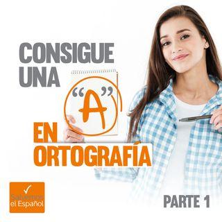 """Consigue una """"A"""" en Ortografía (Parte 1) - T01E04"""