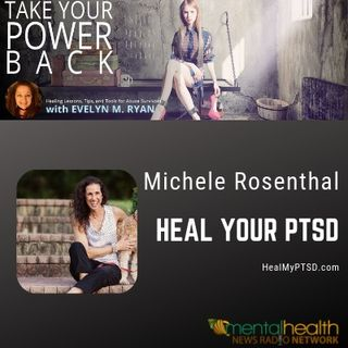 Heal Your PTSD with Michele Rosenthal