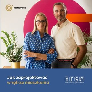 Jak zaprojektować wnętrze mieszkania - rady projektantki wnętrz Agnieszki Pasieki - Adamek