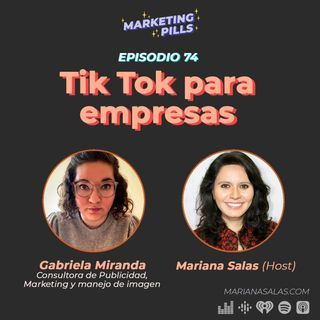 ⚡Episodio 74 - [INVITADA ESPECIAL] - Gabriela Miranda: Tik Tok para empresas