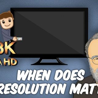 Ask The Tech Guy 28: HD vs. 4K vs. 8K