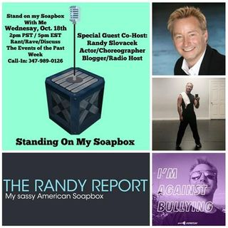 Standing on My Soapbox: Repeat of Wednesday, 10/18 LIVE w/ Randy Slovacek