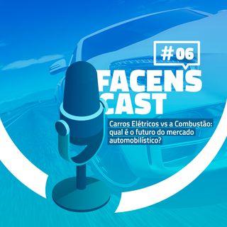 Facens Cast #6 Carros Elétricos vs a Combustão qual é o futuro do mercado automobilístico