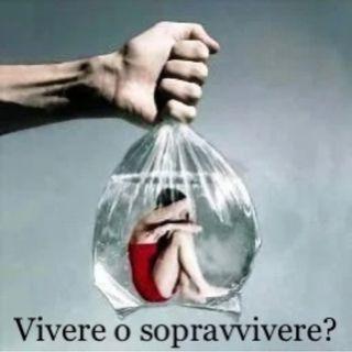 Vivere o sopravvivere?