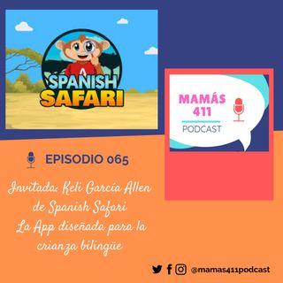 065 - Invitada: Keli García Allen de Spanish Safari, una App diseñada para la crianza bilingüe