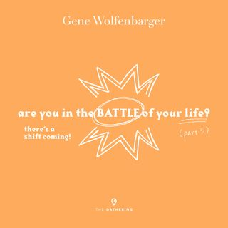 Are You In The Battle Of Your Life?: Part 5 - There's a Shift Coming!