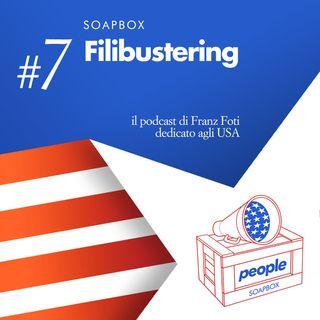 Soapbox #7 Filibustering