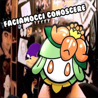 FACCIAMOCCI CONOSCERE (late show ep.3)