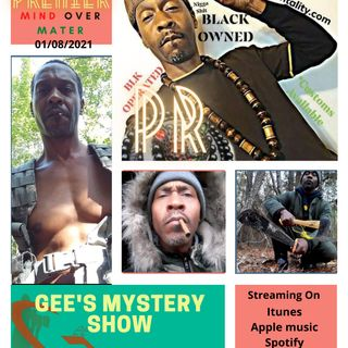 "Gee's Mystery Show Episode 1 (REPARATIONS) Special Guest ""Mind Over Matter"""