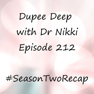 Dupee Deep: Episode 212 - #SeasonTwoRecap