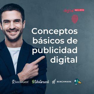 Cap 6️⃣  Conceptos 🔠 básicos de publicidad 🆓 digital y el caso 👟 ADIDAS