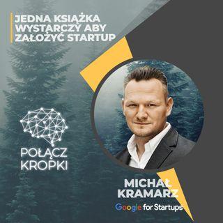 Michał Kramarz w #PołączKropki-jedna książka wystarczy aby założyć startup-Google For Startups