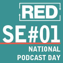 RED SE001: National Podcast Day