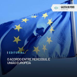 Editorial: O acordo entre Mercosul e União Europeia
