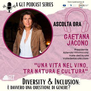 17. Donne e Inclusione: l'eccellenza vitivinicola italiana veicolo di trasmissione culturale all'estero, con Gaetana Jacono