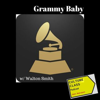 Ep 034- Grammy Baby (w/ Walton Smith)