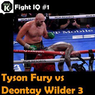 Fight IQ #1 - Tyson Fury vs Deontay Wilder 3