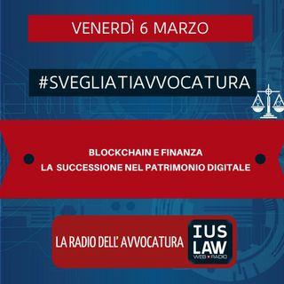 BLOCKCHAIN E FINANZA – LA SUCCESSIONE NEL PATRIMONIO DIGITALE – #SVEGLIATIAVVOCATURA