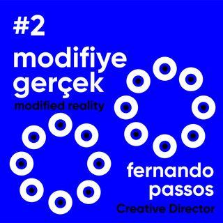 #2 Modifiye Gerçek / Fernando Passos - Ahmet Terzioğlu