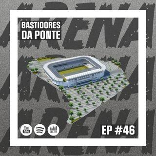 Macacast #46: Bastidores da Ponte Preta | Arena vem aí?