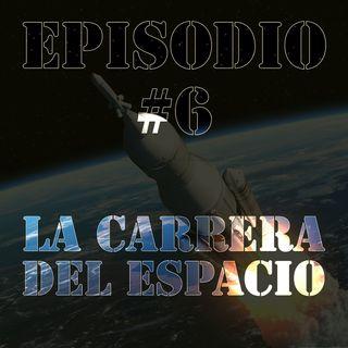 Episodio #6 - La Carrera del Espacio