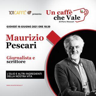 Maurizio Pescari: L'olio e gli altri ingredienti della nostra vita