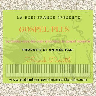PODCAST #913 GOSPEL-Plus  RENDEZ-VOUS DES AMOUREUX DU GOSPEL CONTEMPORAINS - Réalisateur Franck DORISTIL pasteur pour la RCEI - THE DIGITAL