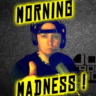 Morning Madness 114 ( My Privates are Weird )