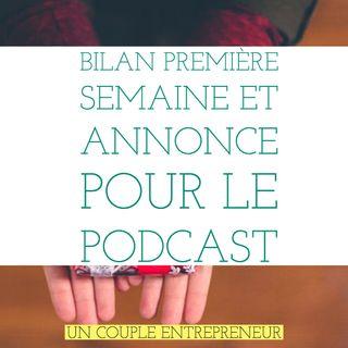 29 - Bilan de la première semaine et annonce pour le podcast