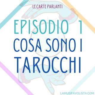 Ep 01 - Cosa sono i Tarocchi?