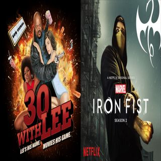 Iron Fist Season Two Series Review 30 with Lee Episode 24 (9-28-2018)