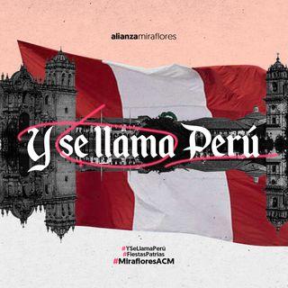 Tema especial Fiestas Patrias: Y se llama Perú | Roberto Bastante