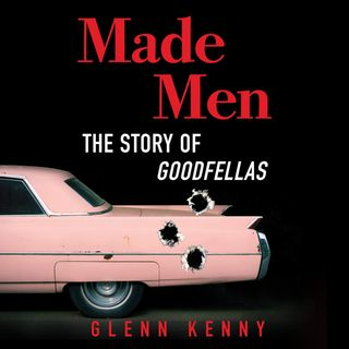 Special Report: Glenn Kenny on Made Men - The Story of Goodfellas