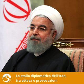 Lo stallo diplomatico dell'Iran,  tra attesa e provocazioni