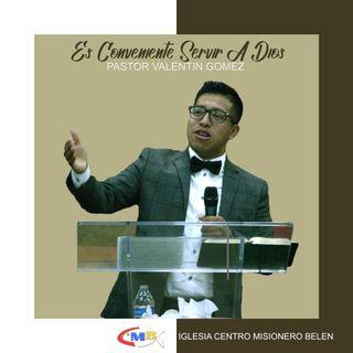 Valentin Gomez - Es Conveniente Servir A Dios
