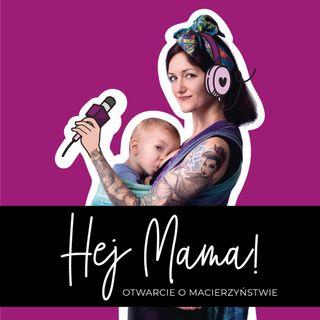Hej Mama - otwarcie o macierzyństwie