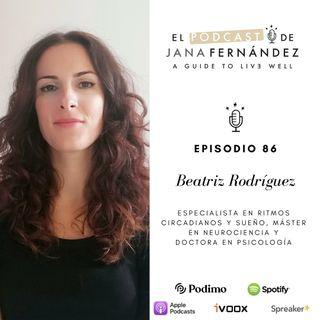 Ritmos circadianos, cronotipos y factores fisiológicos que determinan la calidad de nuestro sueño, con Beatriz Rodríguez Morilla