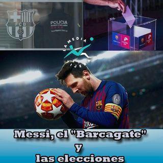 """Messi, el """"Barcagate"""" y las elecciones."""